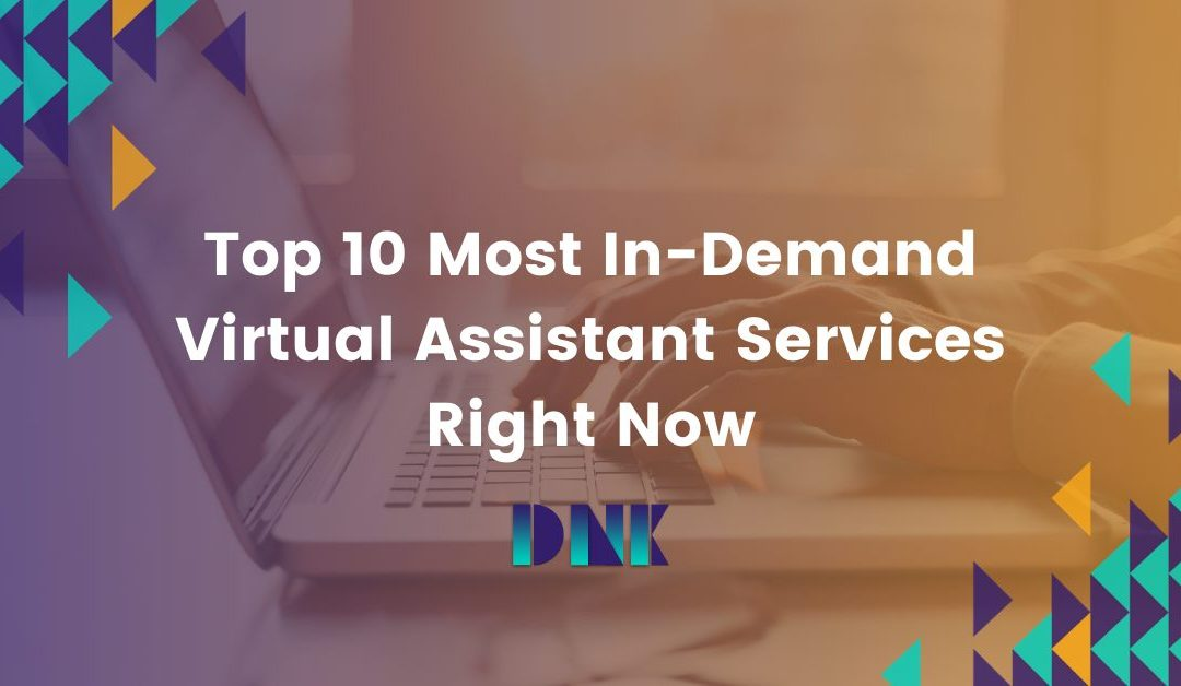 Top 10 Most In-Demand Virtual Assistant Services Right Now