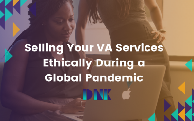 Selling Your VA Services Ethically During a Global Pandemic